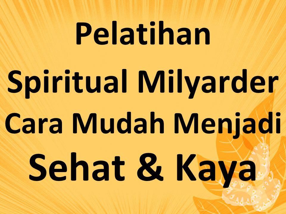 Spiritual Milyarder Cara Mudah Menjadi Sehat & Kaya