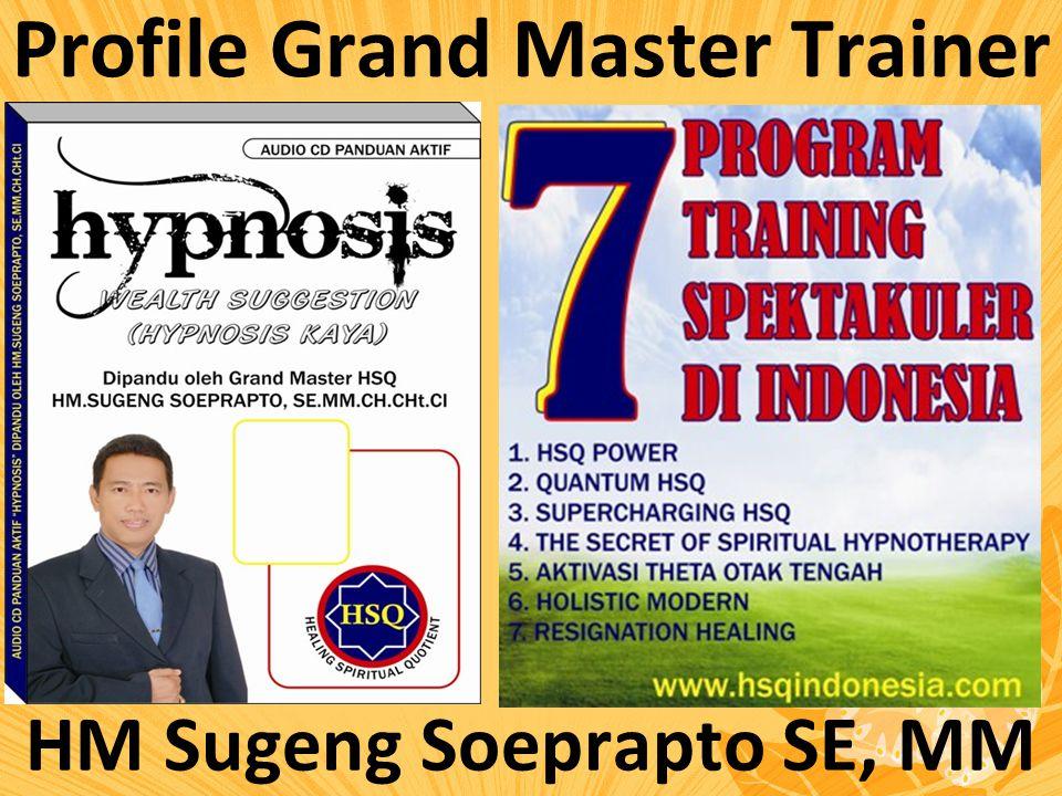 Profile Grand Master Trainer HM Sugeng Soeprapto SE, MM