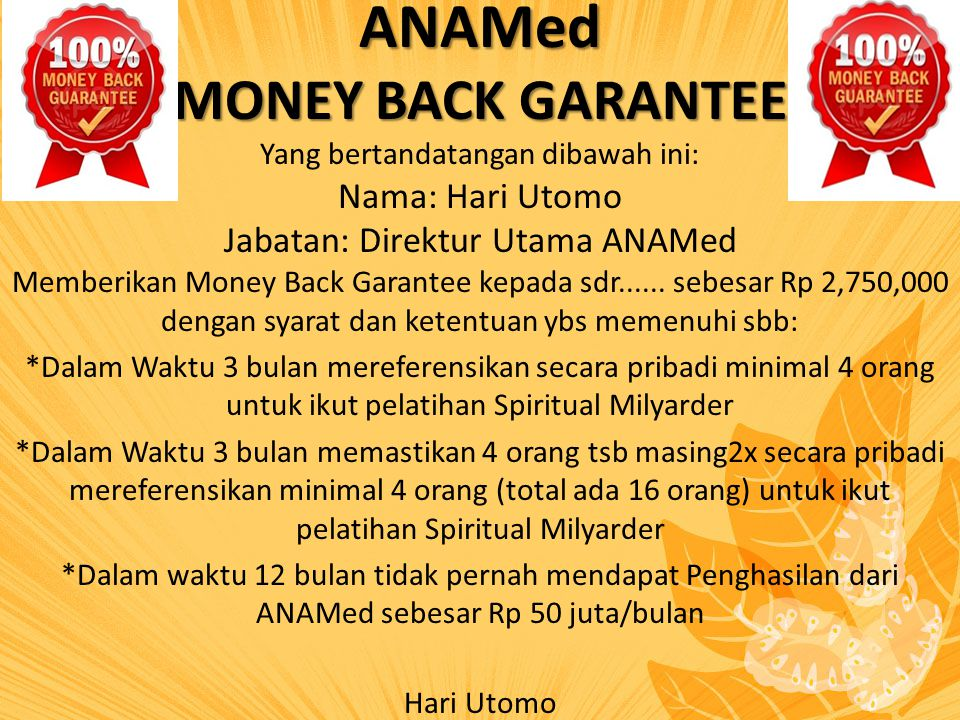 ANAMed MONEY BACK GARANTEE Nama: Hari Utomo
