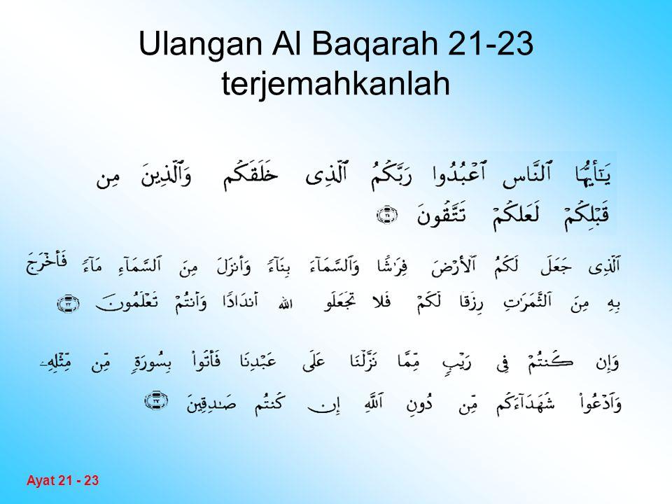 Ulangan Al Baqarah 21-23 terjemahkanlah