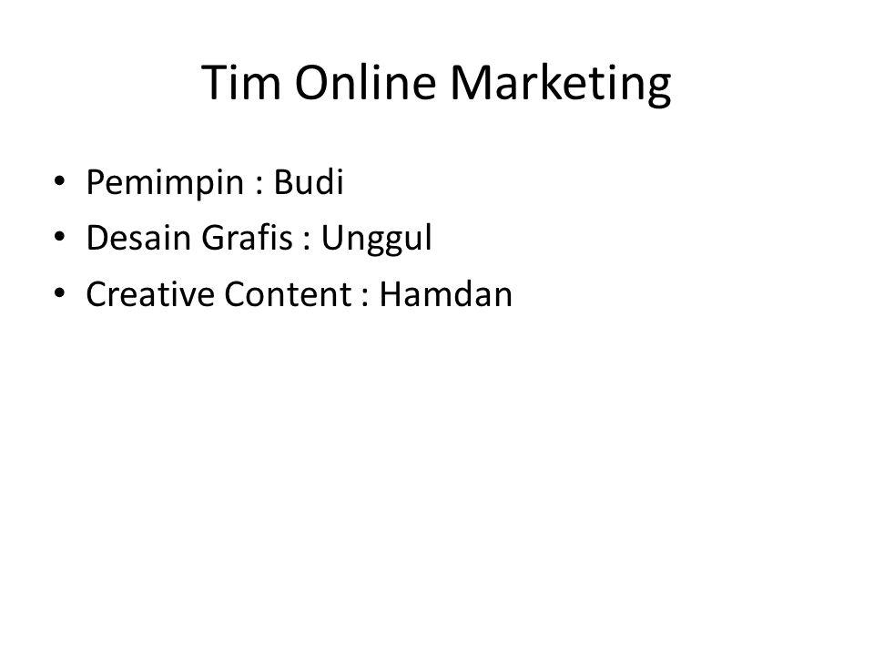 Tim Online Marketing Pemimpin : Budi Desain Grafis : Unggul