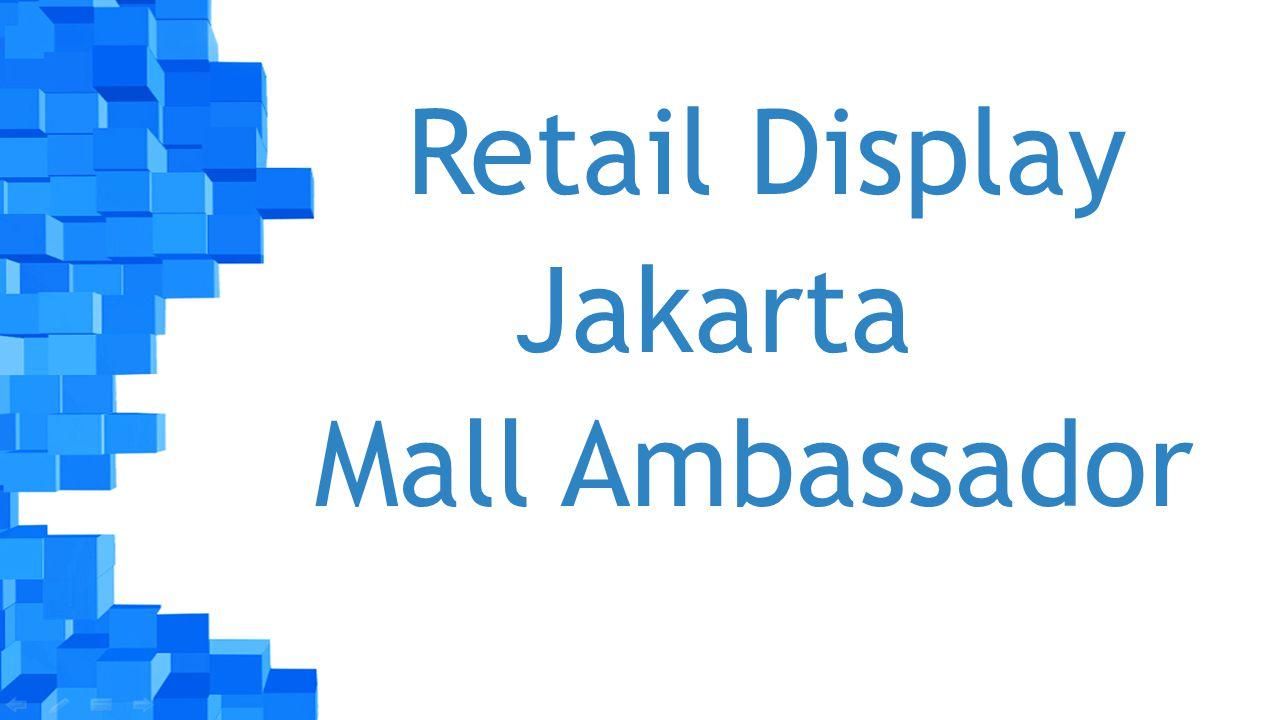 Retail Display Jakarta Mall Ambassador