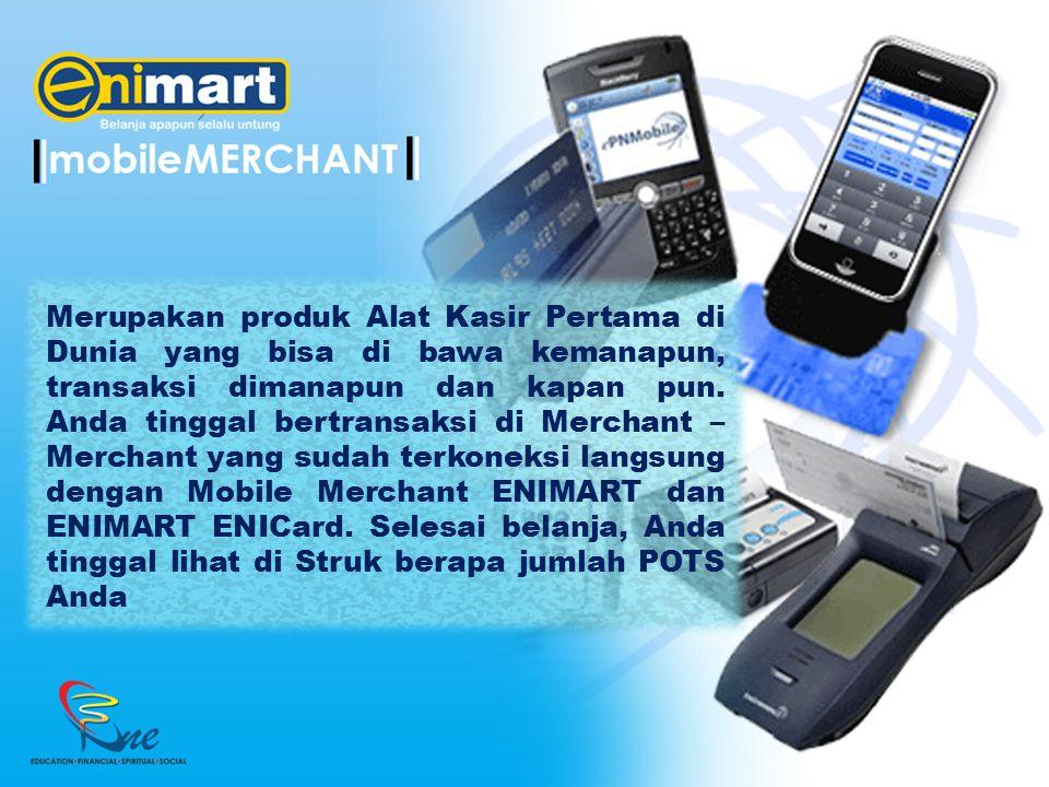 Merupakan produk Alat Kasir Pertama di Dunia yang bisa di bawa kemanapun, transaksi dimanapun dan kapan pun.