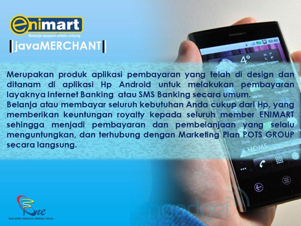 Merupakan produk aplikasi pembayaran yang telah di design dan ditanam di aplikasi Hp Android untuk melakukan pembayaran layaknya Internet Banking atau SMS Banking secara umum.
