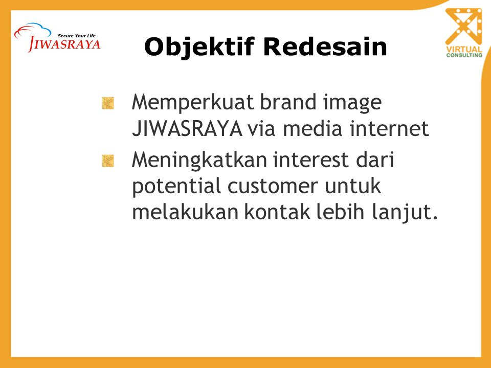 Objektif Redesain Memperkuat brand image JIWASRAYA via media internet