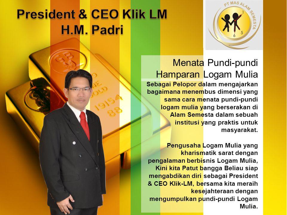 President & CEO Klik LM H.M. Padri