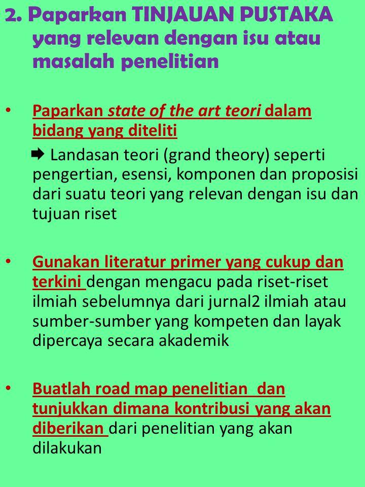 2. Paparkan TINJAUAN PUSTAKA yang relevan dengan isu atau masalah penelitian