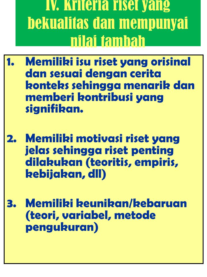 IV. Kriteria riset yang bekualitas dan mempunyai nilai tambah