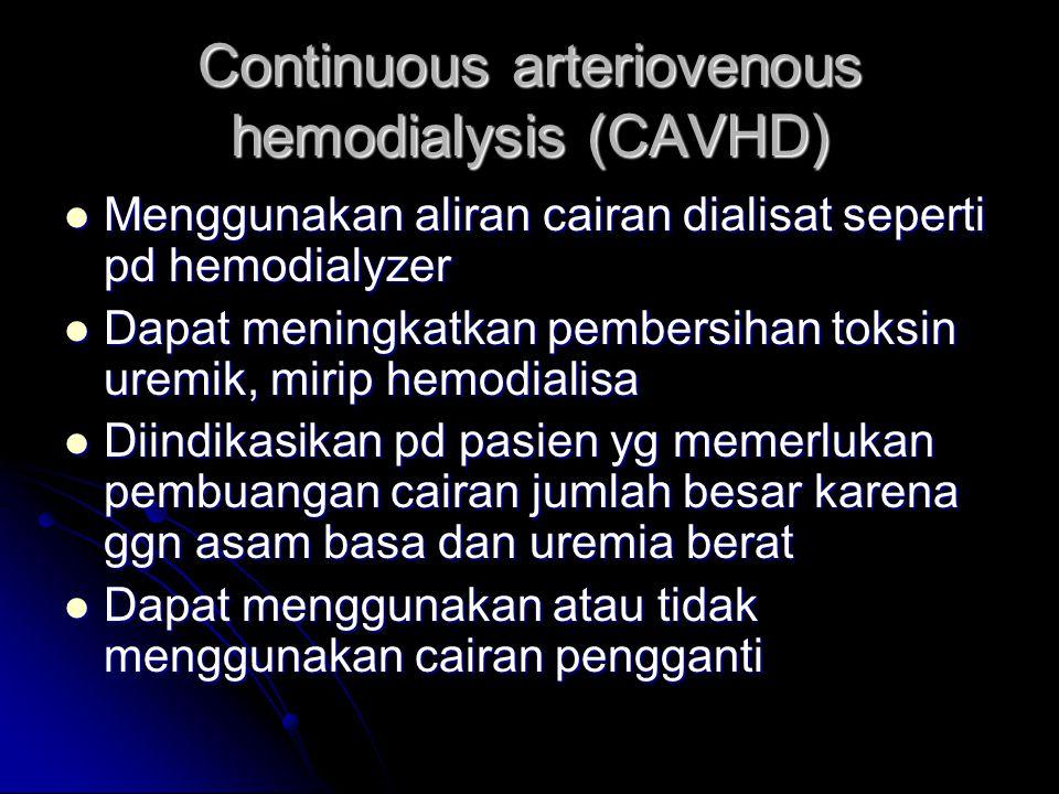 Continuous arteriovenous hemodialysis (CAVHD)