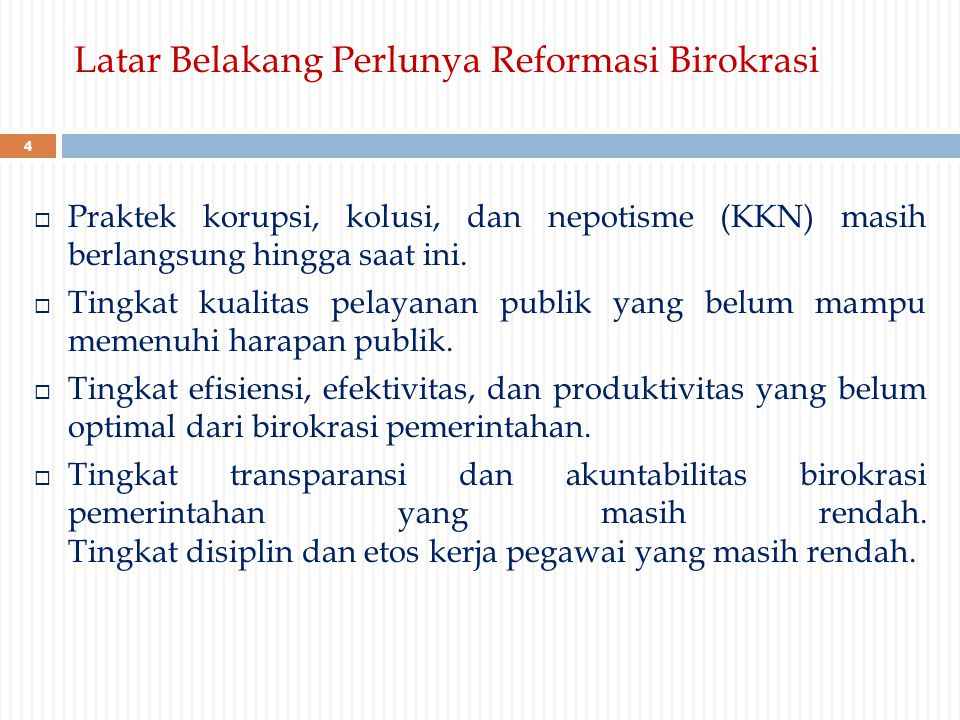 Latar Belakang Perlunya Reformasi Birokrasi
