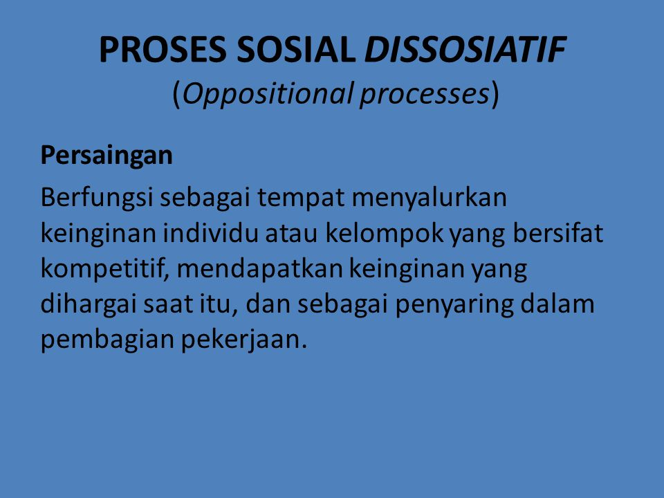PROSES SOSIAL DISSOSIATIF (Oppositional processes)