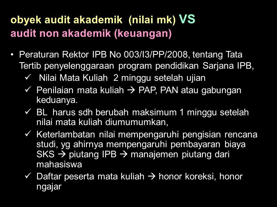 obyek audit akademik (nilai mk) VS audit non akademik (keuangan)