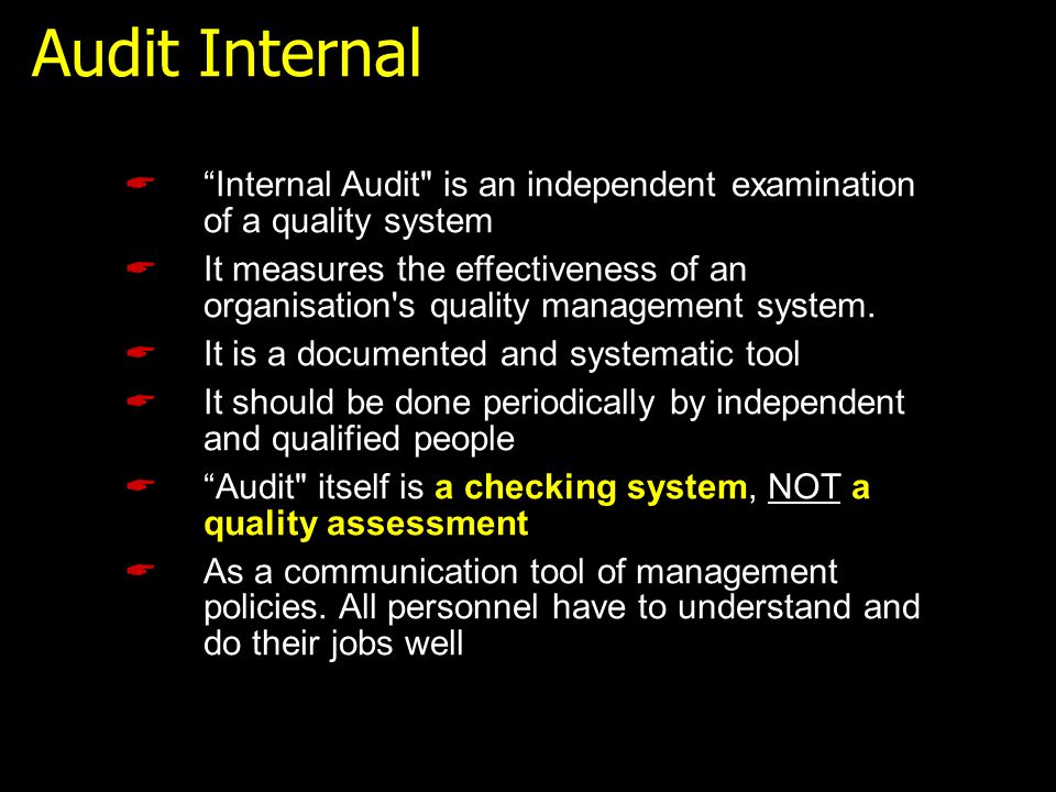 Audit Internal Internal Audit is an independent examination of a quality system.
