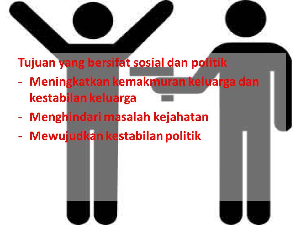 Tujuan yang bersifat sosial dan politik