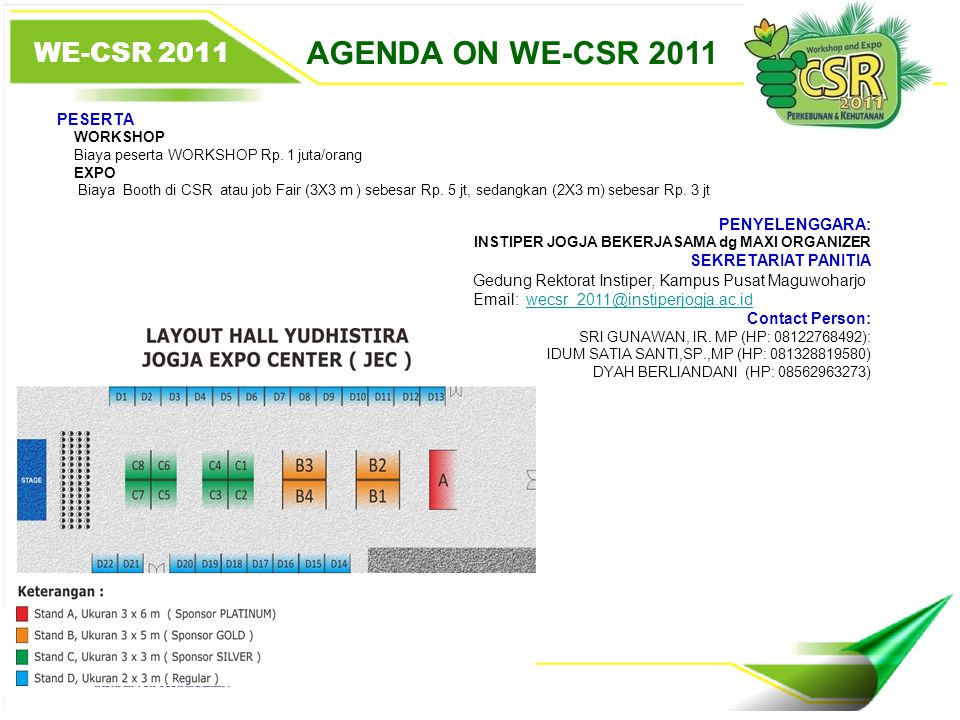 5 AGENDA ON WE-CSR 2011 WE-CSR 2011 PESERTA PENYELENGGARA: