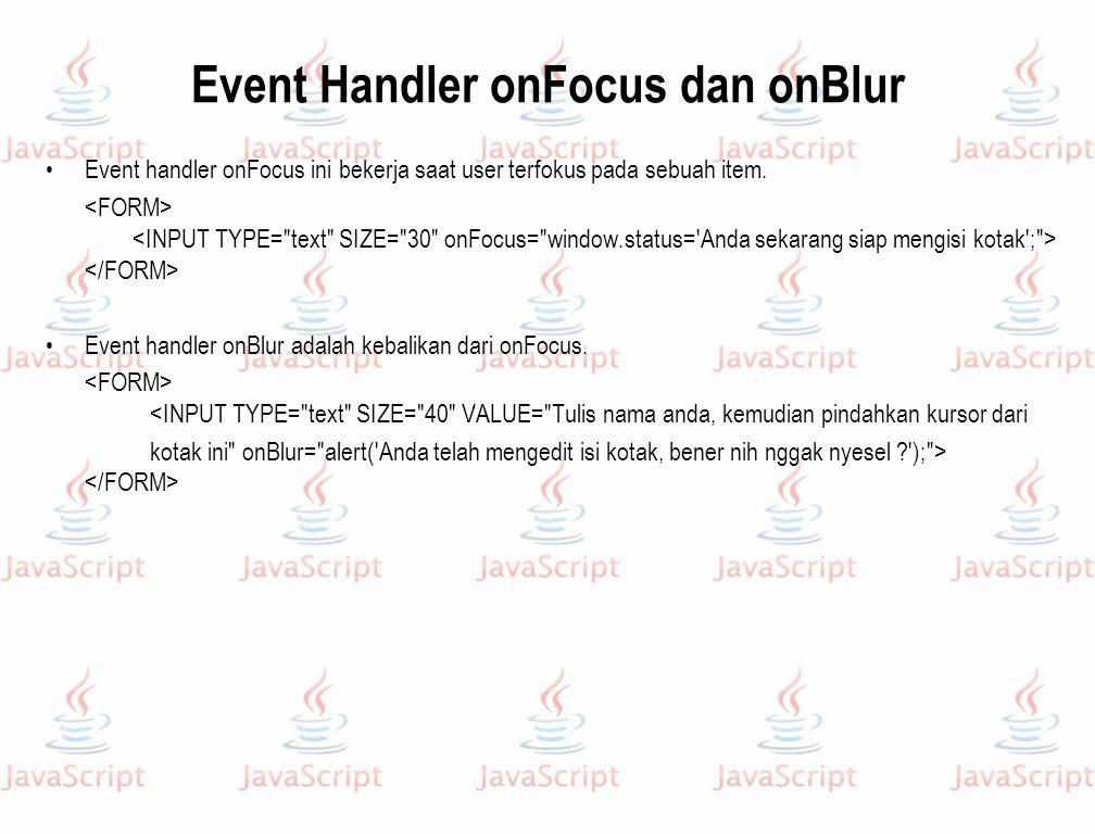 Event Handler onFocus dan onBlur