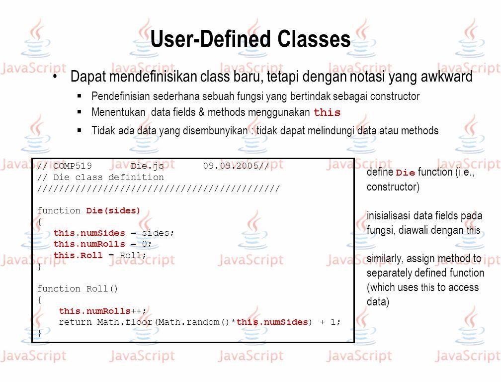 User-Defined Classes Dapat mendefinisikan class baru, tetapi dengan notasi yang awkward.