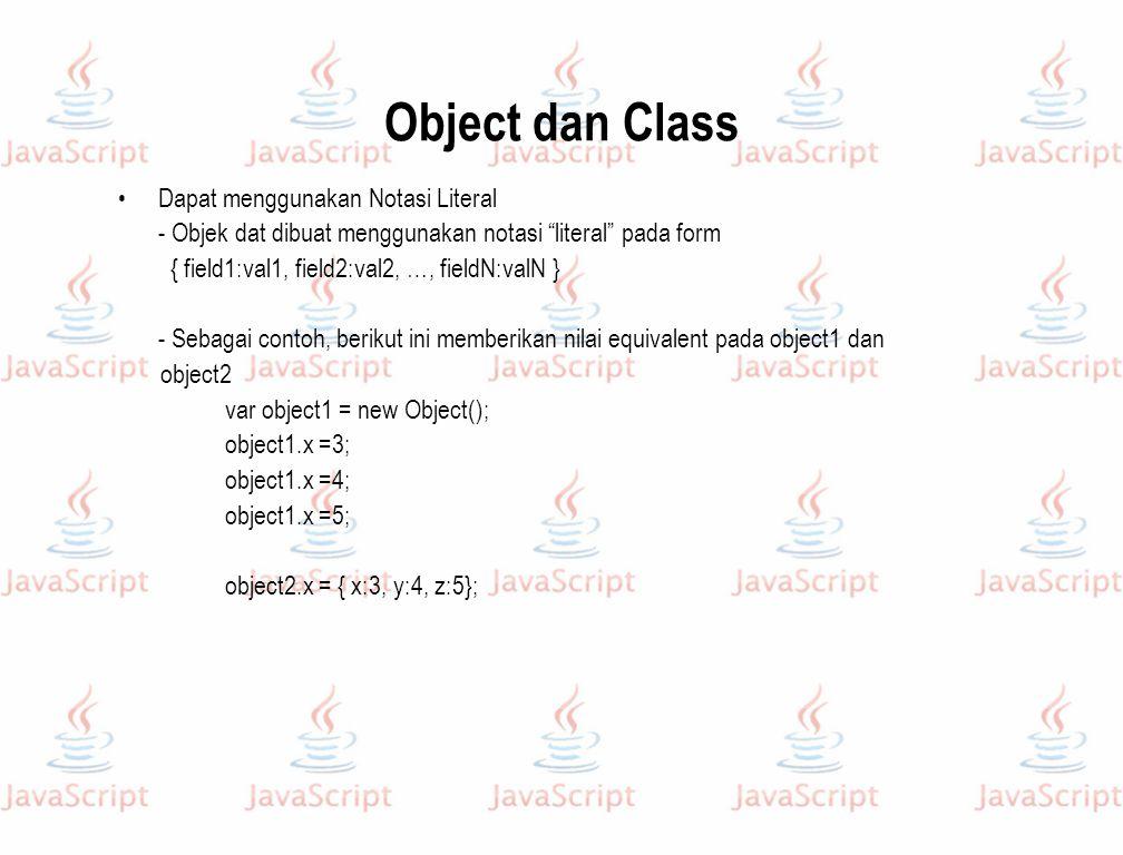 Object dan Class Dapat menggunakan Notasi Literal