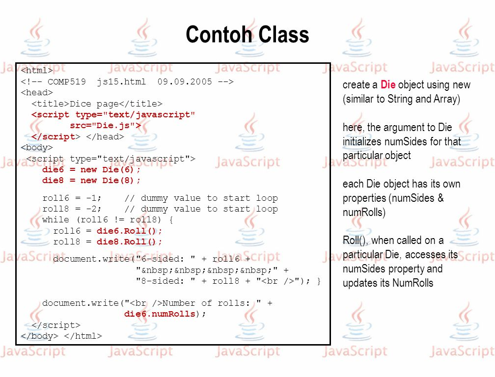 Contoh Class <html> <!–- COMP519 js15.html 09.09.2005 --> <head> <title>Dice page</title> <script type= text/javascript
