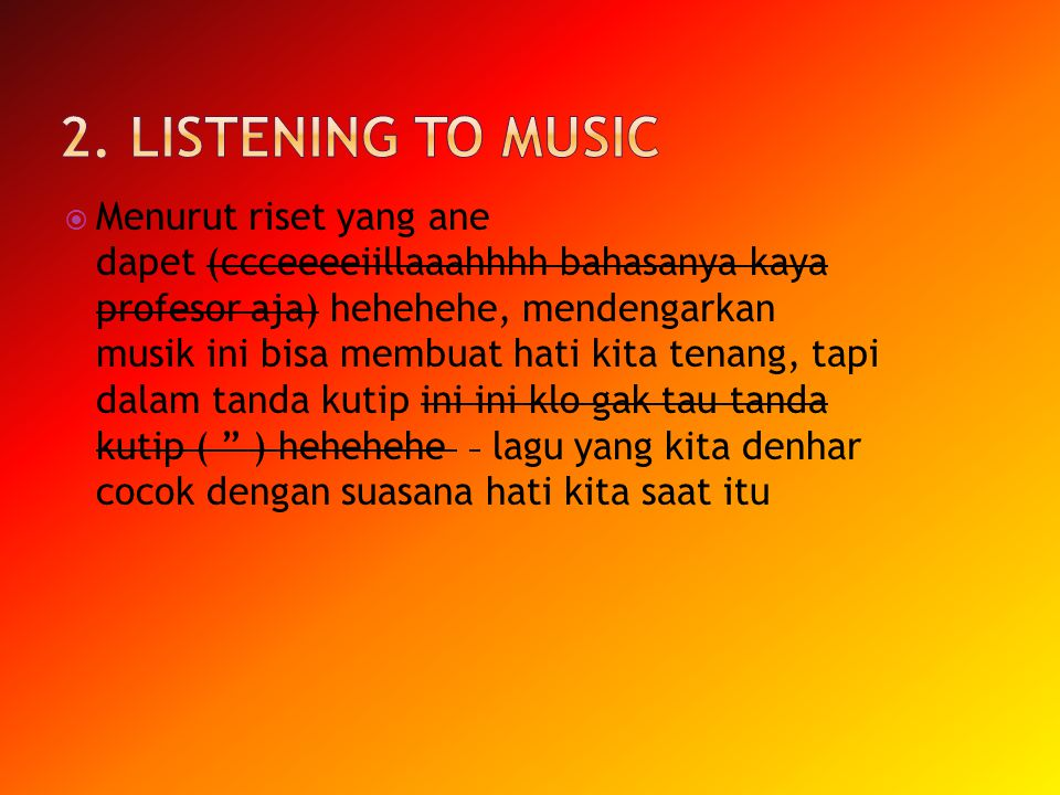 2. Listening to music