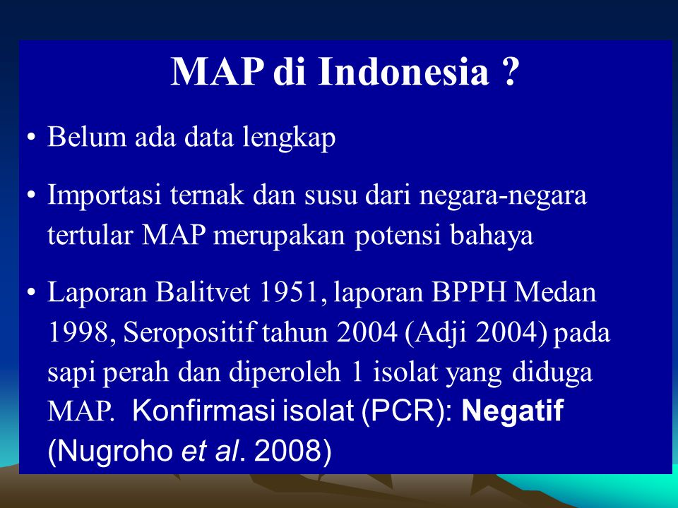 MAP di Indonesia Belum ada data lengkap