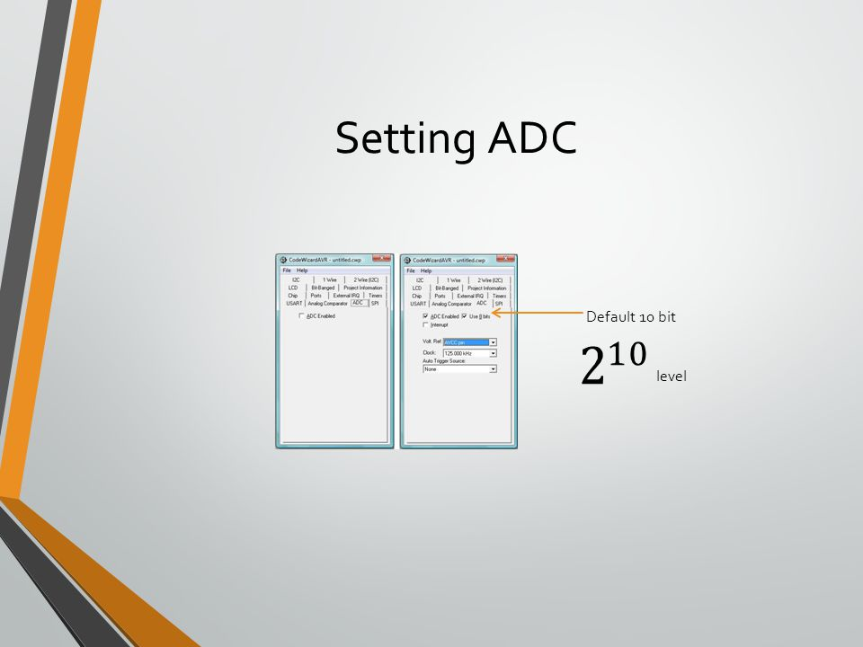 Setting ADC Default 10 bit level