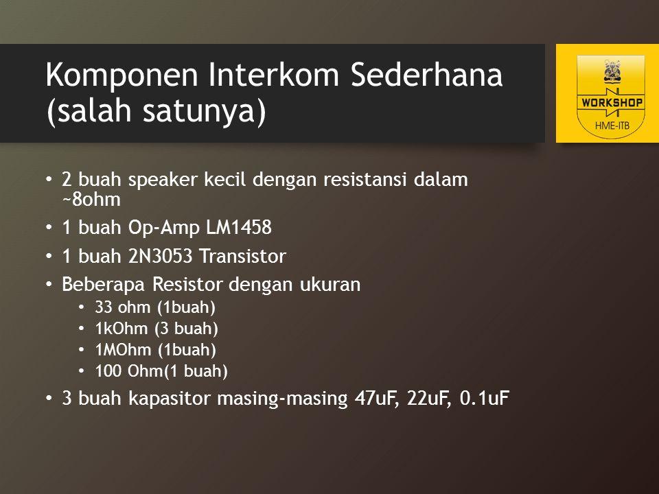 Komponen Interkom Sederhana (salah satunya)