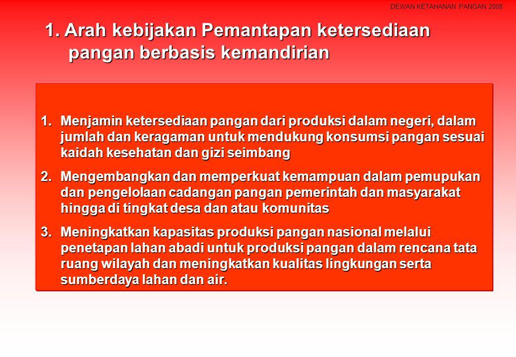 1. Arah kebijakan Pemantapan ketersediaan pangan berbasis kemandirian
