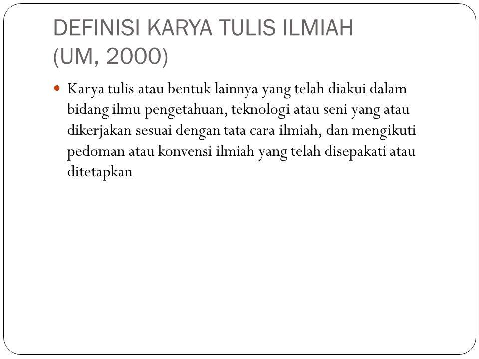 DEFINISI KARYA TULIS ILMIAH (UM, 2000)