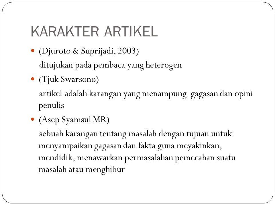 KARAKTER ARTIKEL (Djuroto & Suprijadi, 2003)