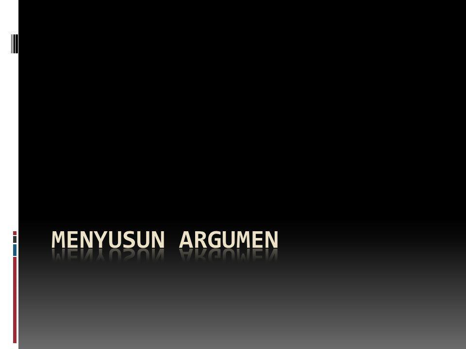 Menyusun Argumen
