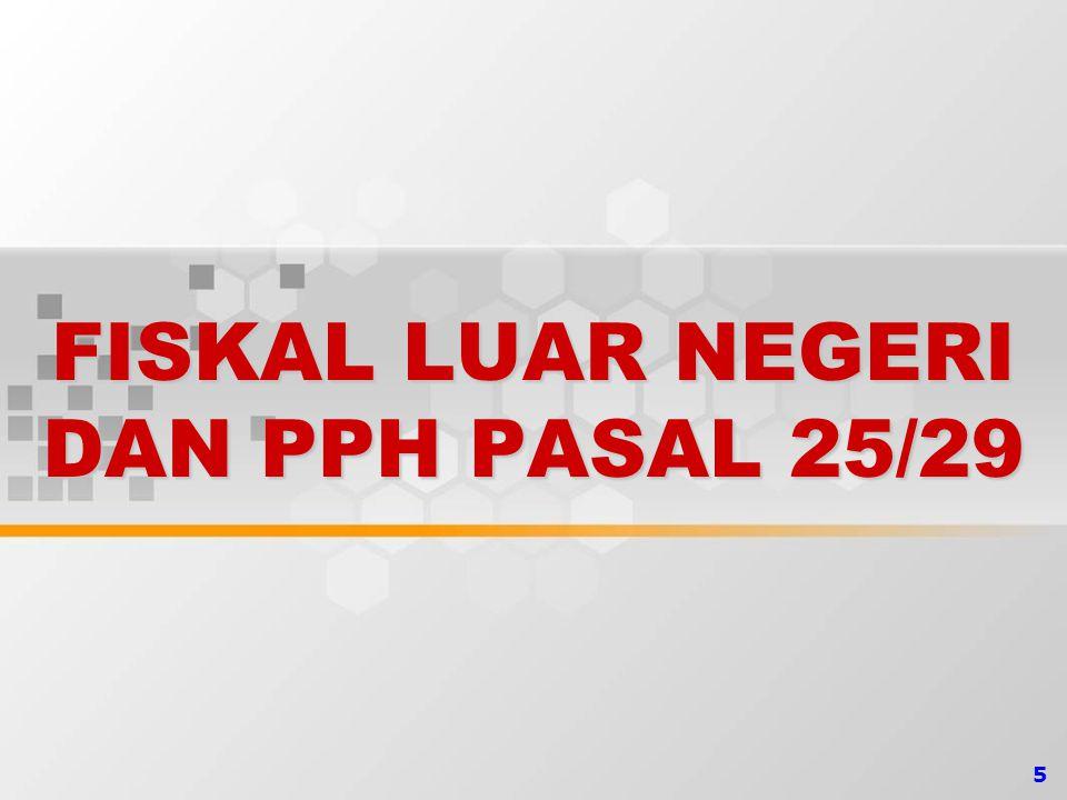 FISKAL LUAR NEGERI DAN PPH PASAL 25/29