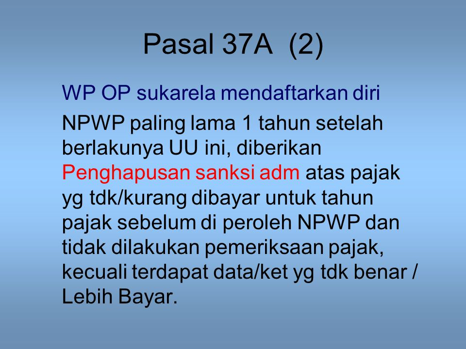 Pasal 37A (2) WP OP sukarela mendaftarkan diri