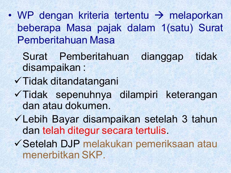 WP dengan kriteria tertentu  melaporkan beberapa Masa pajak dalam 1(satu) Surat Pemberitahuan Masa
