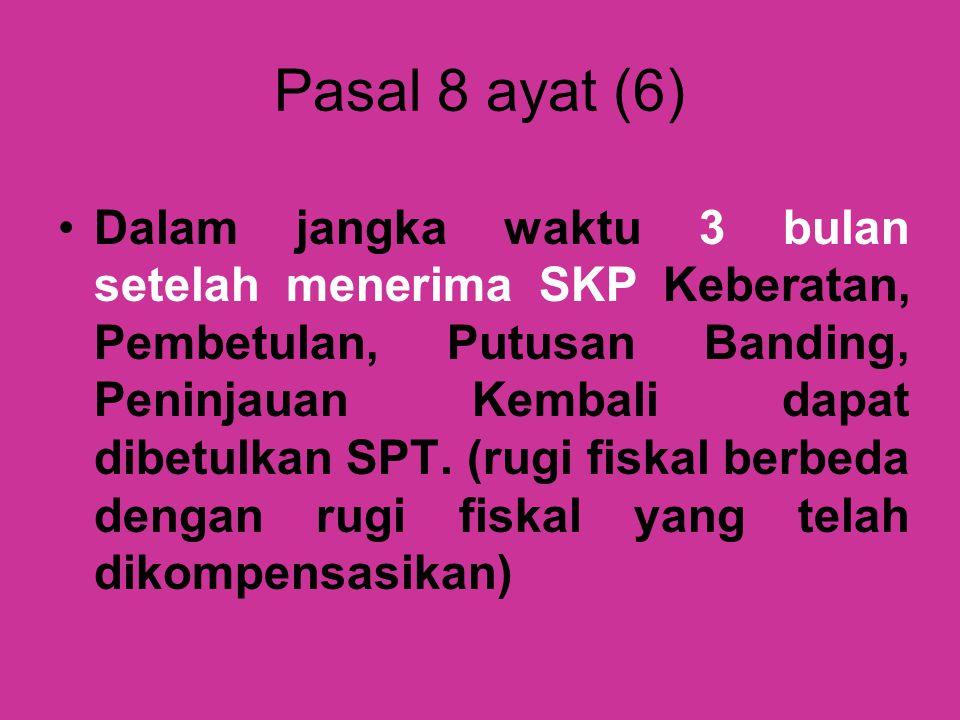 Pasal 8 ayat (6)