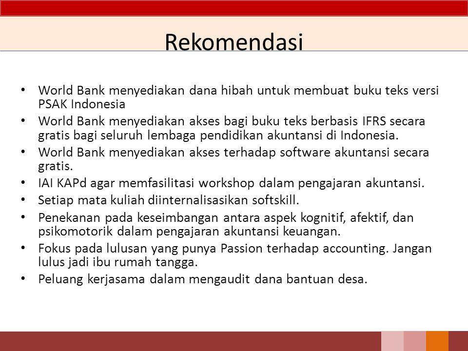 Rekomendasi World Bank menyediakan dana hibah untuk membuat buku teks versi PSAK Indonesia.