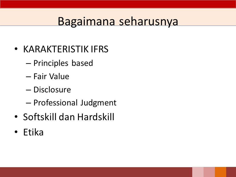 Bagaimana seharusnya KARAKTERISTIK IFRS Softskill dan Hardskill Etika