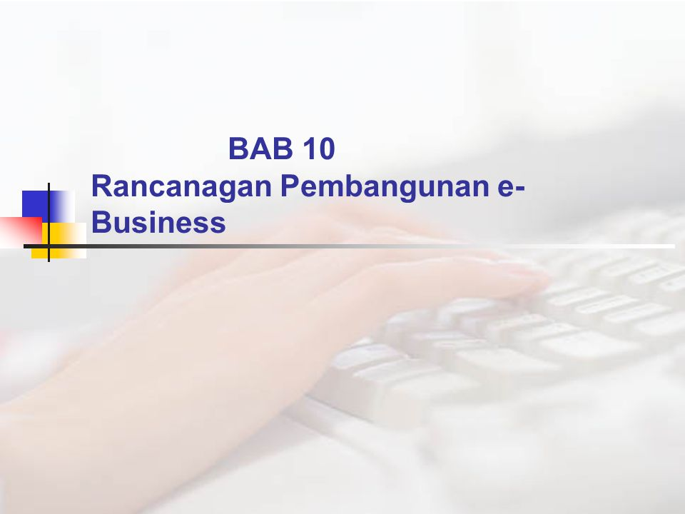 BAB 10 Rancanagan Pembangunan e-Business