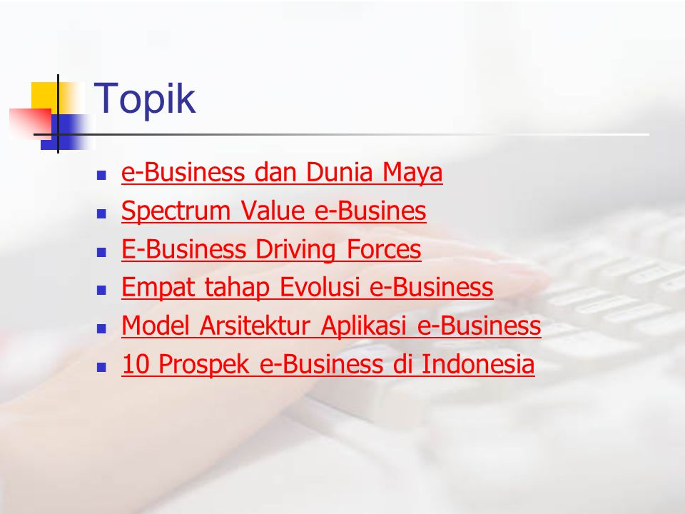 Topik e-Business dan Dunia Maya Spectrum Value e-Busines