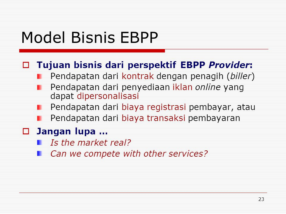 Model Bisnis EBPP Tujuan bisnis dari perspektif EBPP Provider: