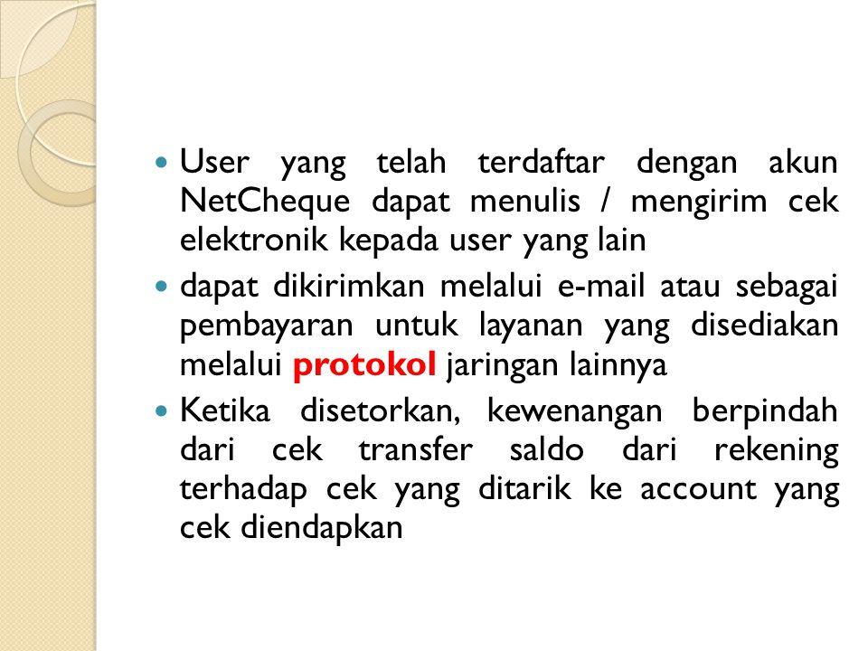 User yang telah terdaftar dengan akun NetCheque dapat menulis / mengirim cek elektronik kepada user yang lain