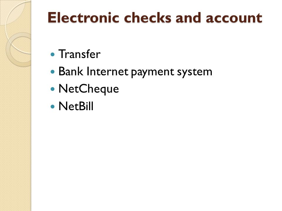 Electronic checks and account