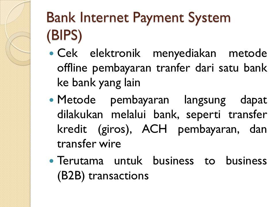 Bank Internet Payment System (BIPS)