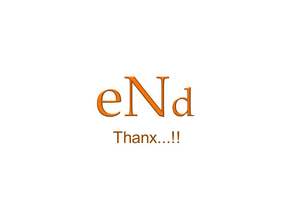 eNd Thanx...!!