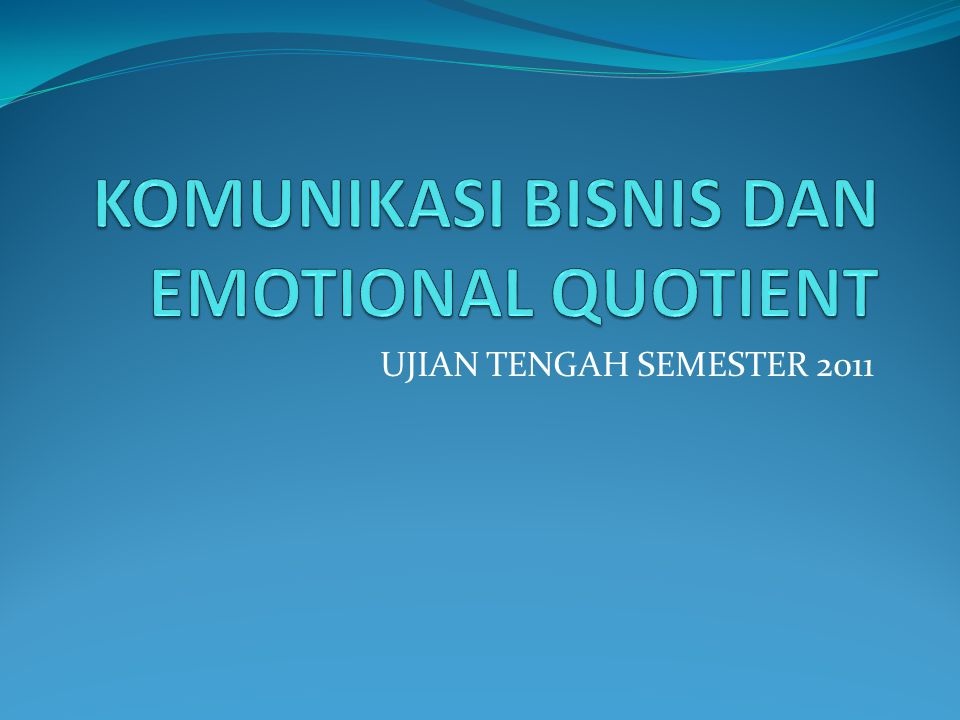 KOMUNIKASI BISNIS DAN EMOTIONAL QUOTIENT