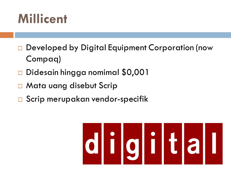 Millicent Developed by Digital Equipment Corporation (now Compaq)