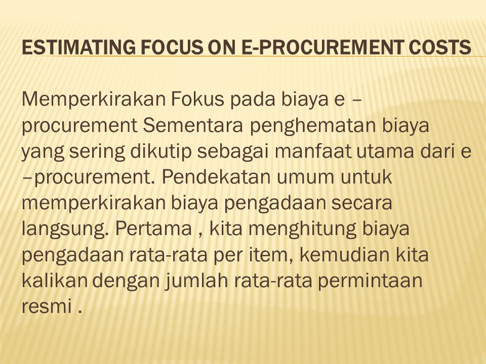 Estimating Focus on e-procurement costs