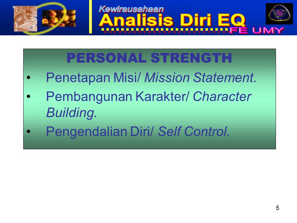 PERSONAL STRENGTH Penetapan Misi/ Mission Statement.