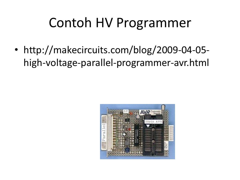 Contoh HV Programmer http://makecircuits.com/blog/2009-04-05-high-voltage-parallel-programmer-avr.html.