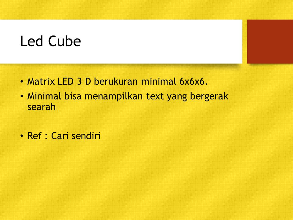 Led Cube Matrix LED 3 D berukuran minimal 6x6x6.